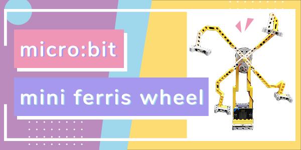 micro:bit Mini Ferris Wheel