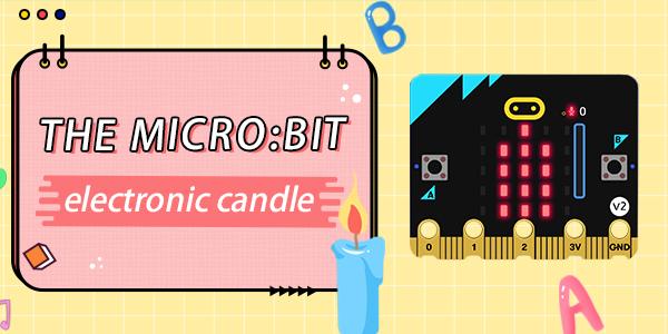 micro:bit Electronic Candles