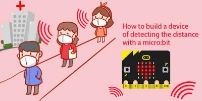 How to build a device of detecting the distance with a micro:bit