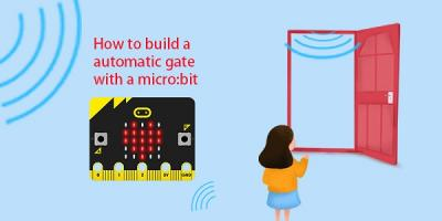How to build a automatic gate with a micro:bit