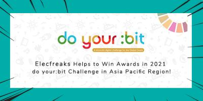 Elecfreaks Helps to Win Awards in 2021 do your:bit Challenge in Asia Pacific Region