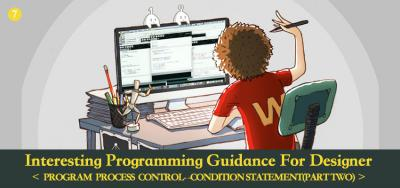 Interesting Programming Guidance for Designer5--Program Process Control--Condition Statement (Part Two)