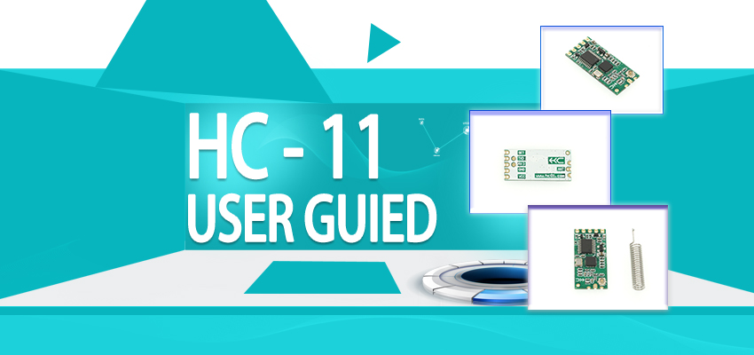 HC-11 433MHz Wireless RF Transceiver Module V1.9 USER GUIDE