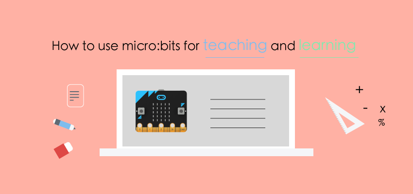 How to Use micro:bits for Teaching and Learning